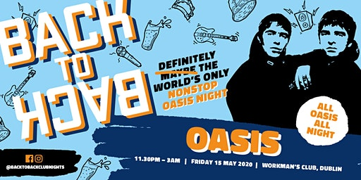 The Oasis ONLY club night – presented by Back to Back