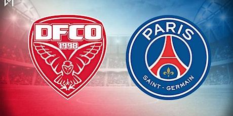 E.N DIRECT / LIVE. Dijon - PSG E.N DIRECT LIVE - Coupe de France - 12 févri billets