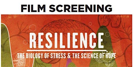 Film Screening and Discussion-Resilience: The Biology of Stress and the Science of Hope tickets