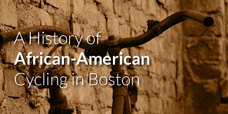 A History of African-American Cycling in Boston tickets