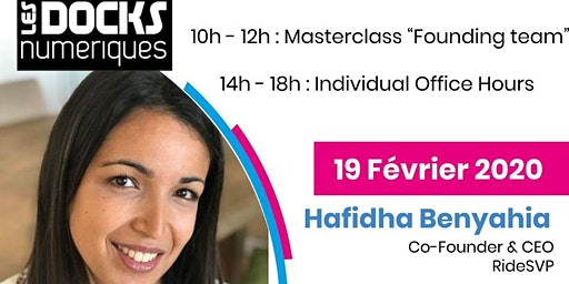 "Masterclass  ""Founding team"" + 4 sessions ""Office Hours"" - Hafidha BENYAHIA"
