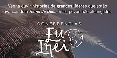 Conferência Missionária EU IREI ingressos