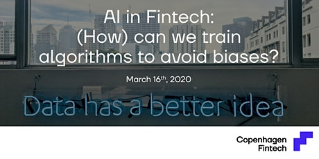 AI in Fintech: Can we train algorithms to avoid biases? tickets