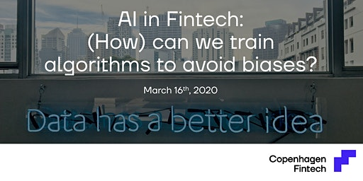 AI in Fintech: Can we train algorithms to avoid biases?