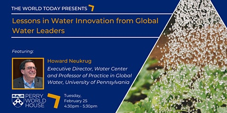 The World Today: Lessons in Water Innovation from Global Water Leaders tickets