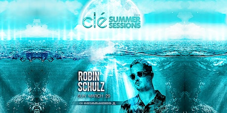 Robin Schulz / Sunday March 29th / Clé Summer Sessions tickets