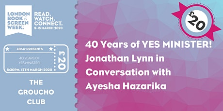 40 Years of Yes Minister! Jonathan Lynn with Ayesha Hazarika tickets