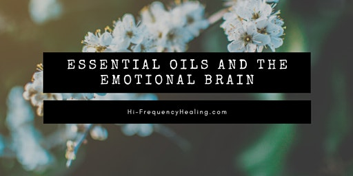 Essential Oils and the Emotional Brain