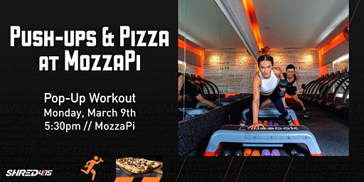 Push-Ups and Pizza @ MozzaPi