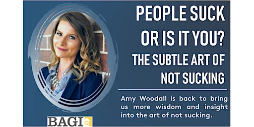 People Suck or Is It You? The subtle art of not sucking with Amy Woodall