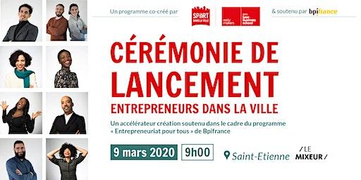 Lancement Entrepreneurs dans la Ville 2020 - SAINT-ETIENNE