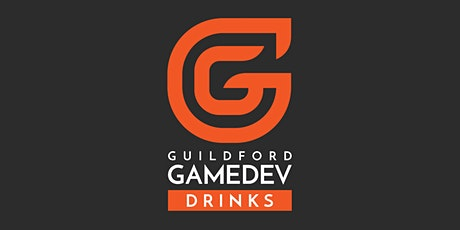 Guildford Gamedev Drinks, 12th March 2020 tickets