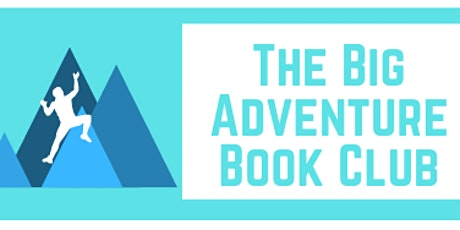 The Big Adventure Book Club - Launch Event and April Meeting tickets