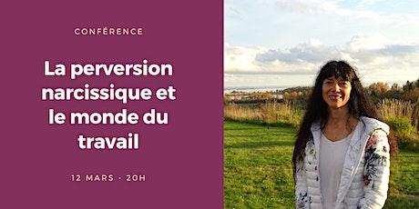Conférence: la perversion narcissique et le monde du travail billets