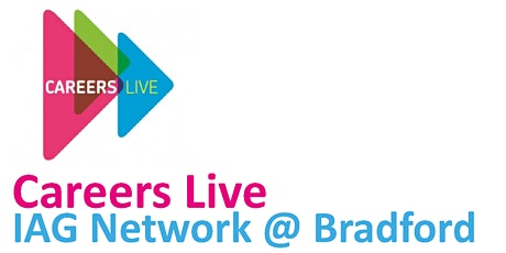Bradford Careers Live IAG Network Weds 11th March 2020 tickets