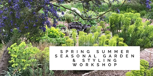 Spring/Summer Seasonal Garden & Styling Workshop