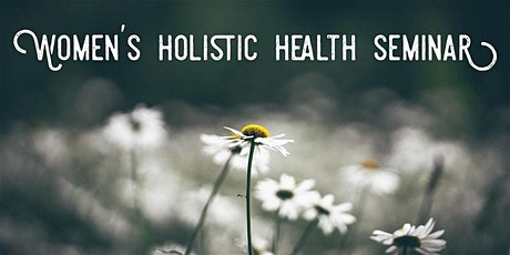 Women's Holistic Health Seminar tickets
