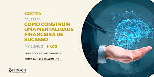 [RIO DE JANEIRO/RJ] COMO CONSTRUIR UMA MENTALIDADE FINANCEIRA DE SUCESSO