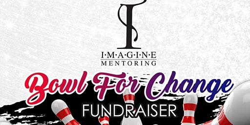 IMAGINE OUTING: BOWL FOR CHANGE FUNDRAISER