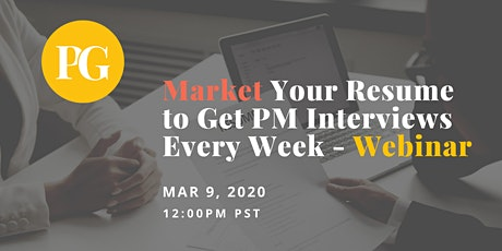 How to Market Your Resume to Get PM Interviews Every Week - Webinar tickets