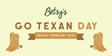 Go Texan Day at Betsy's tickets