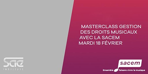 Masterclass | Gestion des droits musicaux avec la Sacem