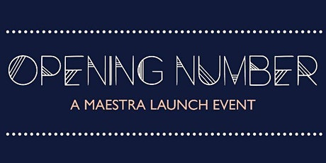 OPENING NUMBER: A Maestra Launch Event tickets