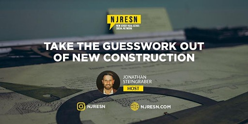 Take the Guesswork Out of New Construction - Real Estate Networking Party