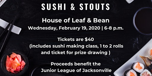Sushi & Stouts - Benefiting the Junior League of Jacksonville