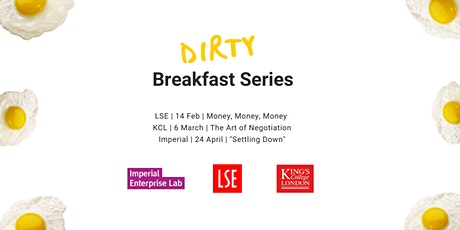 "KCL, LSE & Imperial Present: Dirty Breakfast Series - ""Settling Down"" tickets"