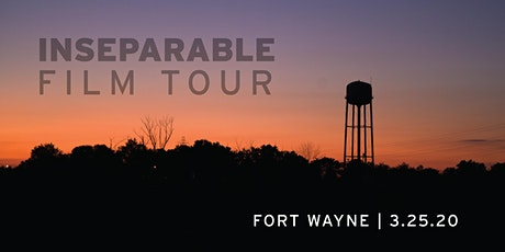 INseparable Film Tour:  Fort Wayne (RESCHEDULED DATE) tickets