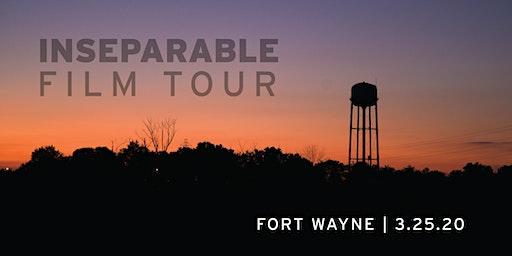 INseparable Film Tour:  Fort Wayne (RESCHEDULED DATE)