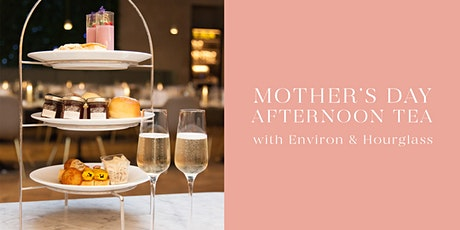 Mother's Day Afternoon Tea with Environ & Hourglass tickets