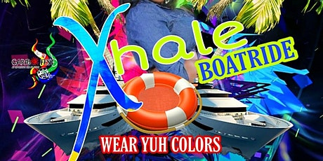 """CaribFest """"Xhale"""" After Party Boatride 2020...Wear Yuh Colors!!! tickets"""