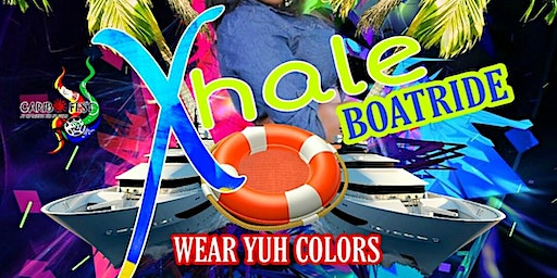 "CaribFest ""Xhale"" After Party Boatride 2020...Wear Yuh Colors!!!"