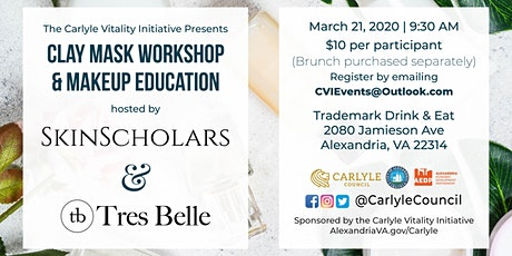 DIY and Brunch Series: Clay Mask and Makeup/Foundation Education tickets