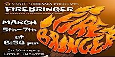 Vanden Drama Presents Firebringer
