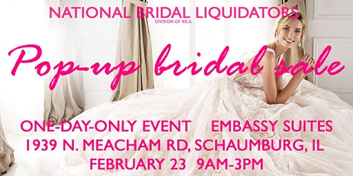 Pop-Up Bridal Sale by National Bridal Liquidators (KK,IL)