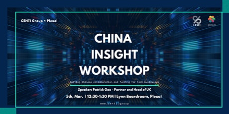 China Insight Workshop: Navigating the funding landscape in China @ Plexal tickets