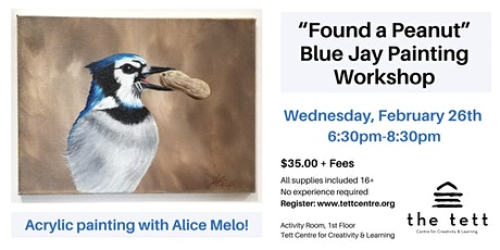 """Found a Peanut"" Blue Jay Acrylic Workshop   tickets"