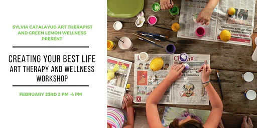 Creating your BEST LIFE: Art Therapy and Wellness Workshop.