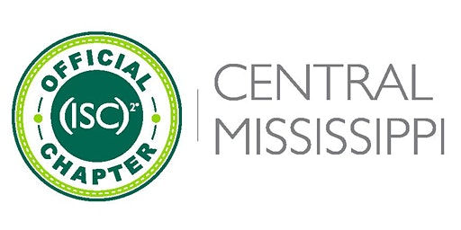(ISC)2 Central Mississippi Chapter - February 2020 Meeting