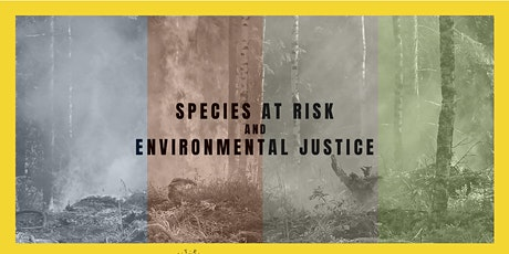 Species at Risk and Environmental Justice tickets