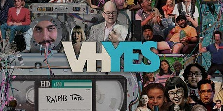 VHYES: Toronto Premiere & Tape Swap + Bonus Feature!  tickets