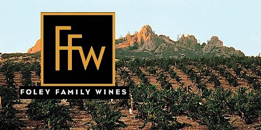 Tasting with Foley Family Wines