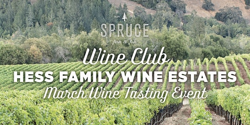 Spruce Farm & Fish | Wine Club - Hess Family Wine Estates