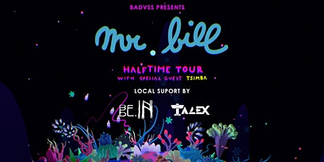 Mr. Bill w/ Tsimba, Be.In, Talex tickets