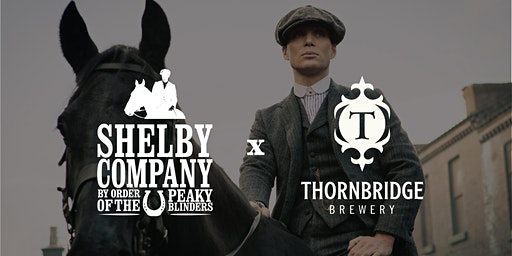 By Order of the Peaky Blinders, we invite you to the launch of SHELBY