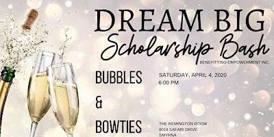 "2020 DREAM BIG Scholarship Bash ""Bubbles & Bowties"""