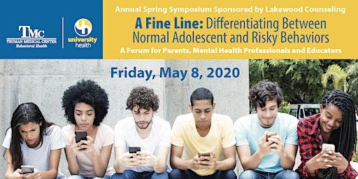 BH Symposium - A Fine Line - Differentiating Between Normal Adolescent & Risky Behaviors